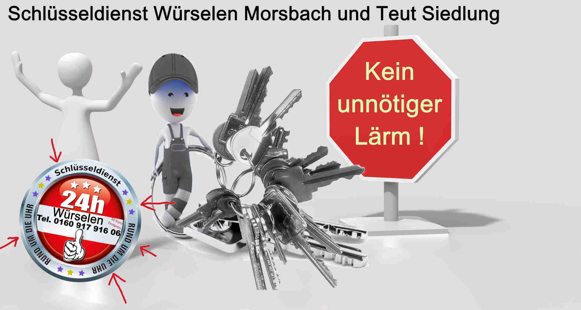 Schlüsseldienst Würselen Morsbach und Schlüsseldienst Würselen Teut Siedlung --